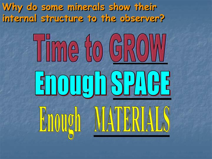 Why do some minerals show their