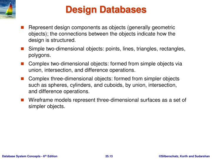 Represent design components as objects (generally geometric objects); the connections between the objects indicate how the design is structured.