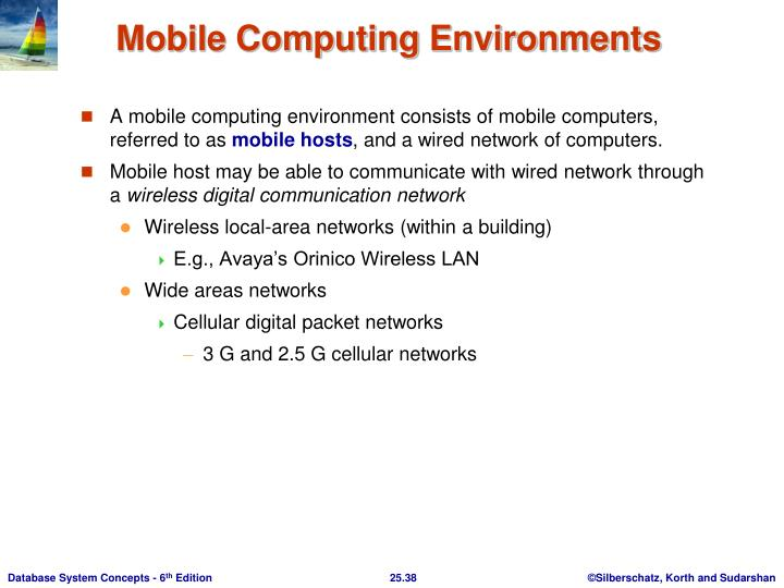 A mobile computing environment consists of mobile computers, referred to as
