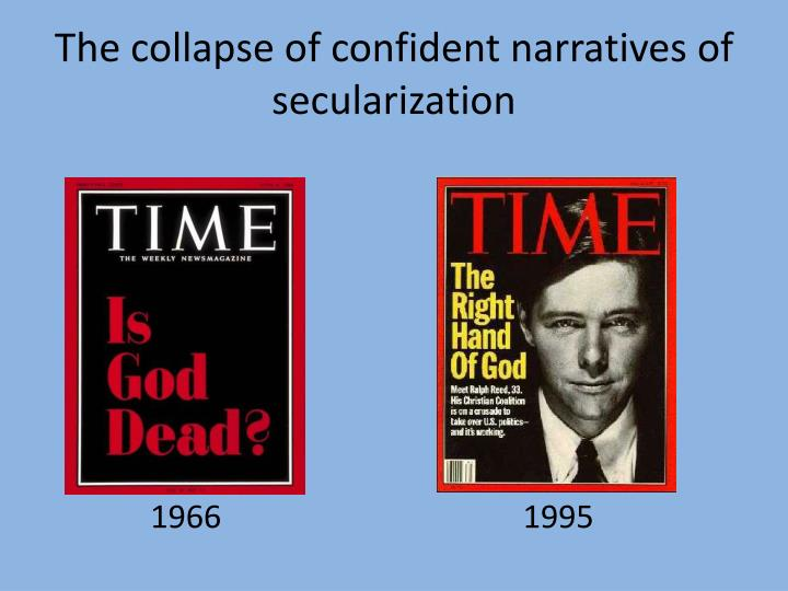 The collapse of confident narratives of secularization