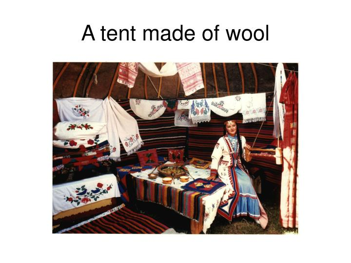 A tent made of wool