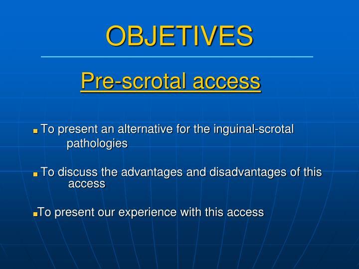 Pre-scrotal access