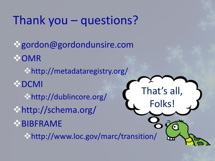 Thank you – questions?