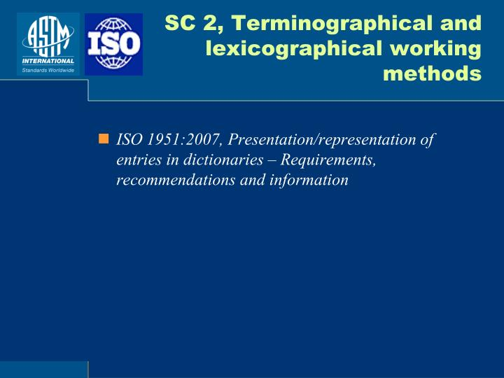 SC 2, Terminographical and lexicographical working methods