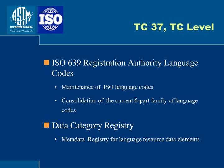 TC 37, TC Level