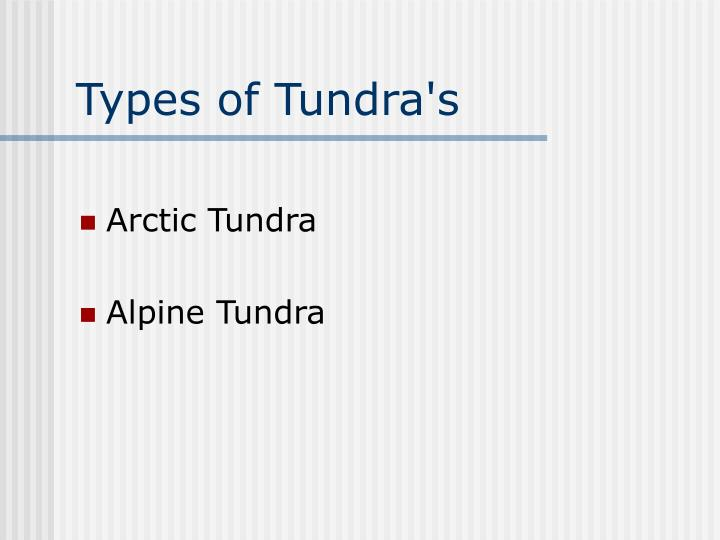 Types of Tundra's