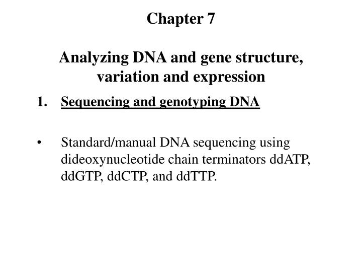 Chapter 7 analyzing dna and gene structure variation and expression