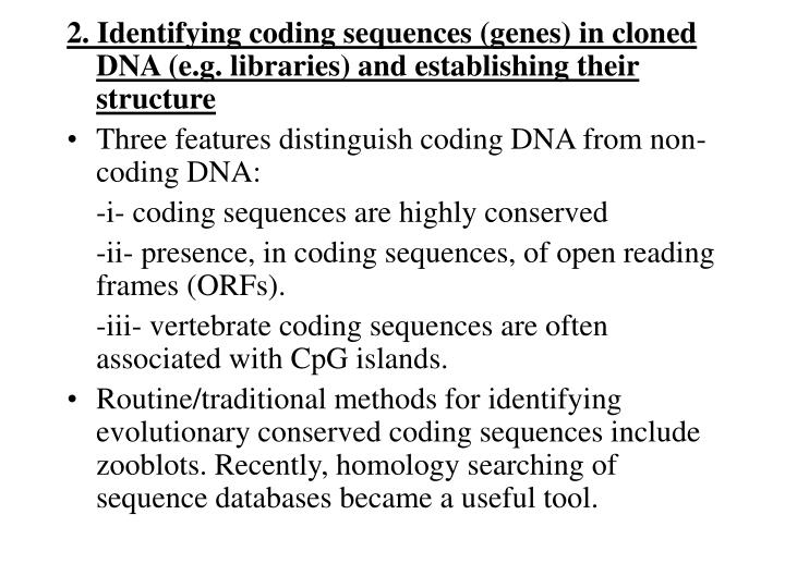 2. Identifying coding sequences (genes) in cloned DNA (e.g. libraries) and establishing their structure