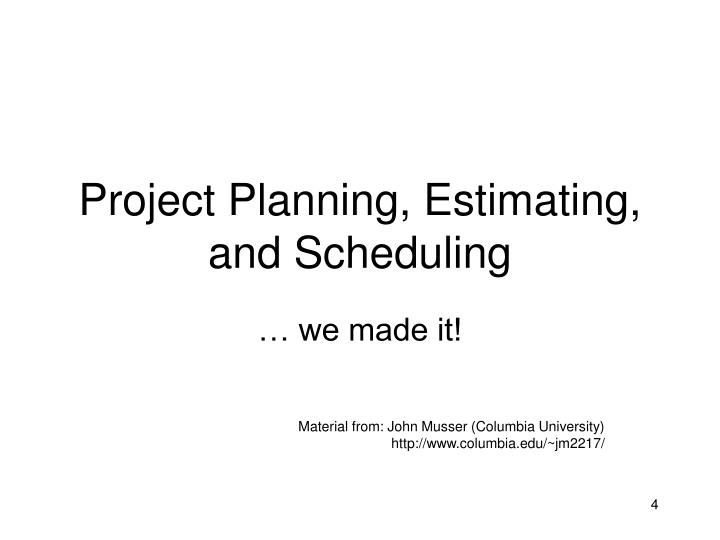 Project Planning, Estimating, and Scheduling