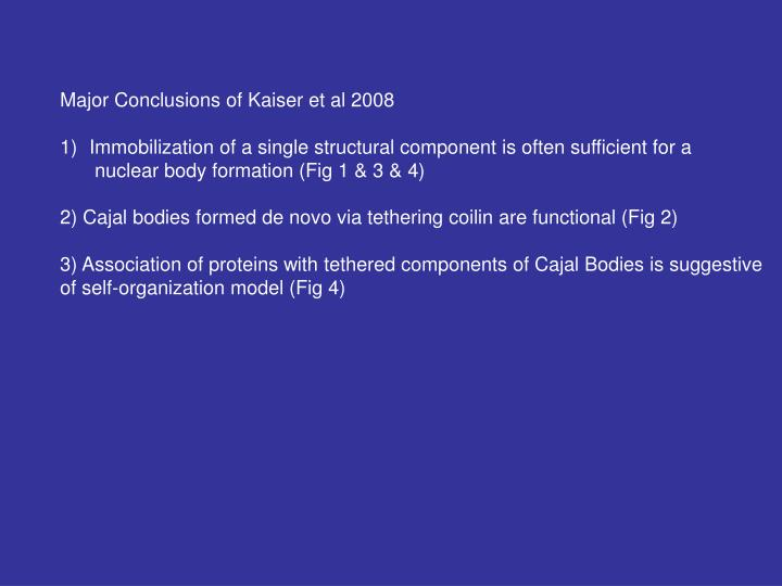 Major Conclusions of Kaiser et al 2008