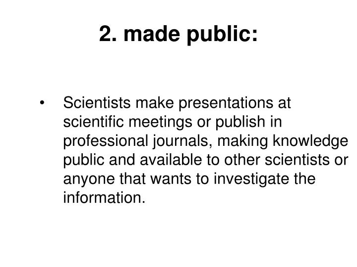 2. made public: