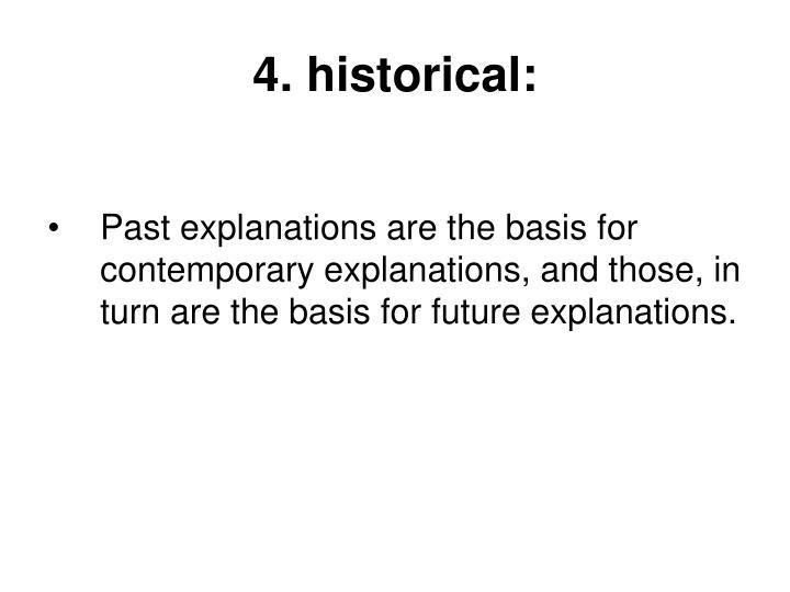 4. historical: