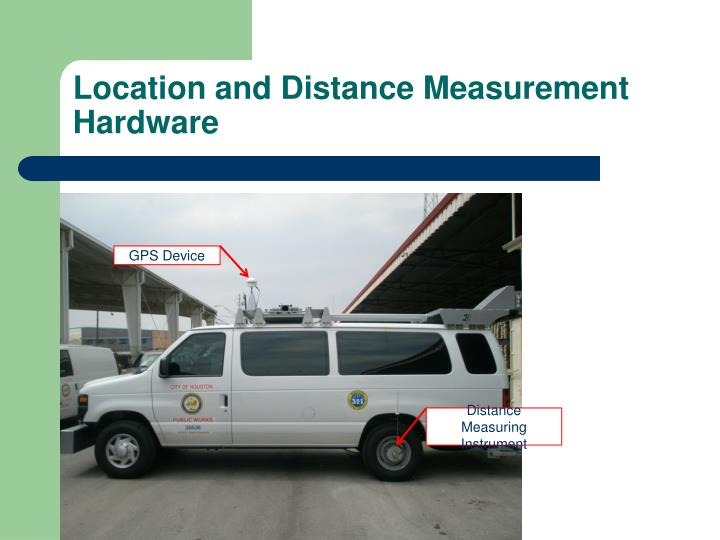 Location and Distance Measurement Hardware