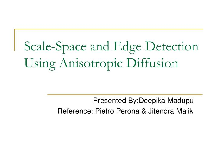 Scale space and edge detection using anisotropic diffusion