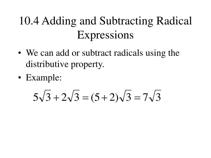 10.4 Adding and Subtracting Radical Expressions