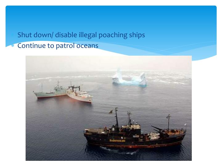Shut down/ disable illegal poaching ships
