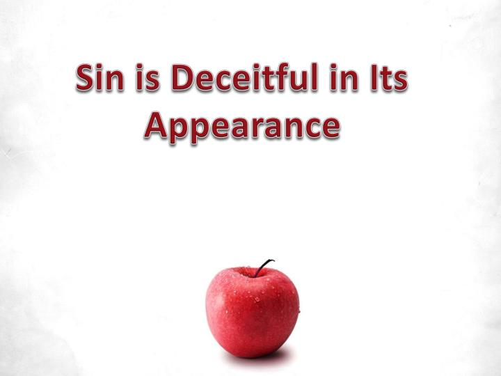 Sin is Deceitful in Its Appearance