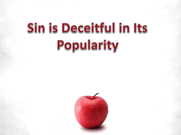 Sin is Deceitful in Its Popularity