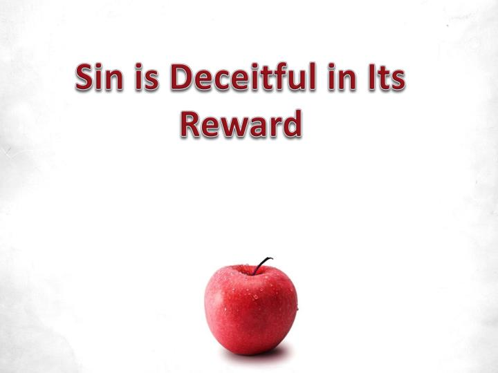 Sin is Deceitful in Its Reward