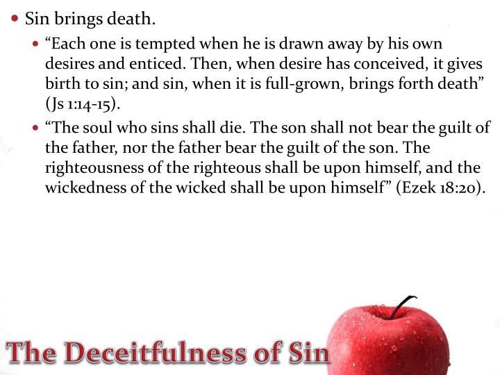 Sin brings death.