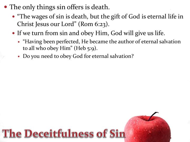 The only things sin offers is death.