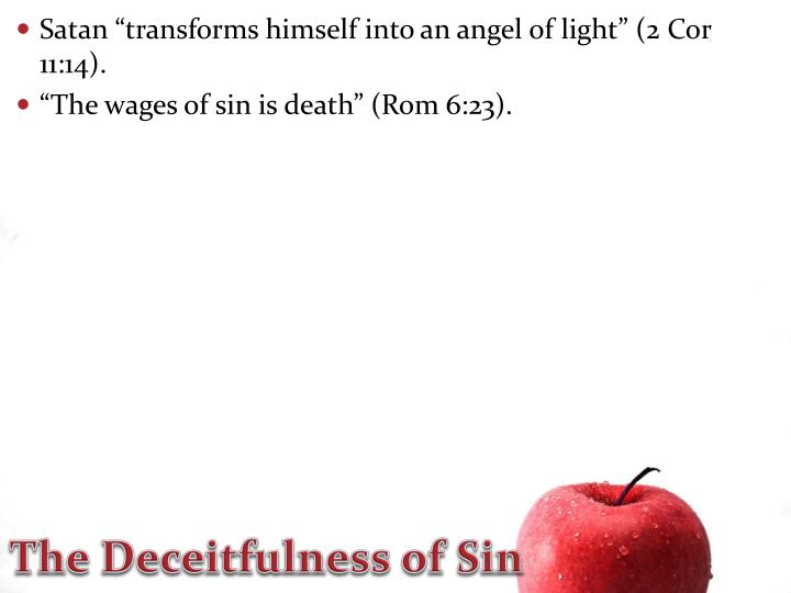 "Satan ""transforms himself into an angel of light"" (2"