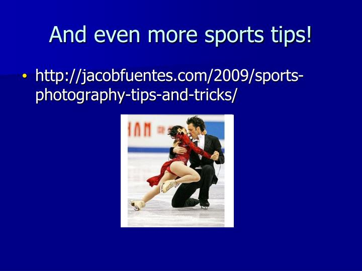 And even more sports tips!