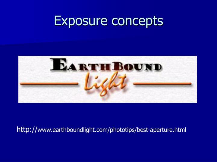 Exposure concepts