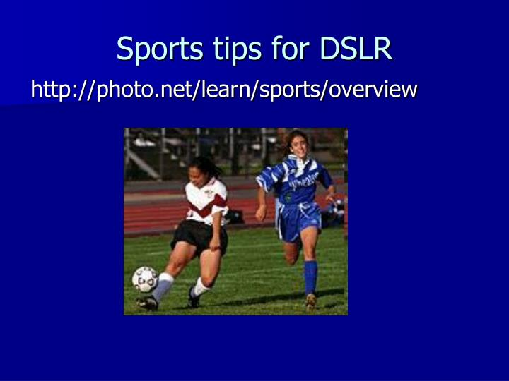 Sports tips for DSLR