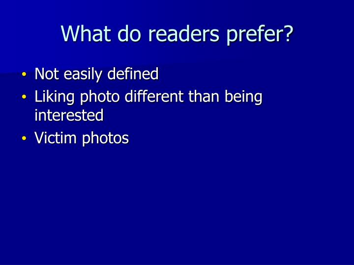 What do readers prefer?