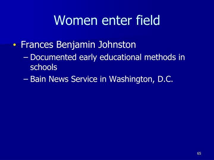 Women enter field
