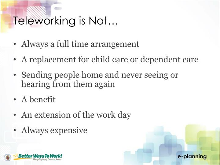 Teleworking is not