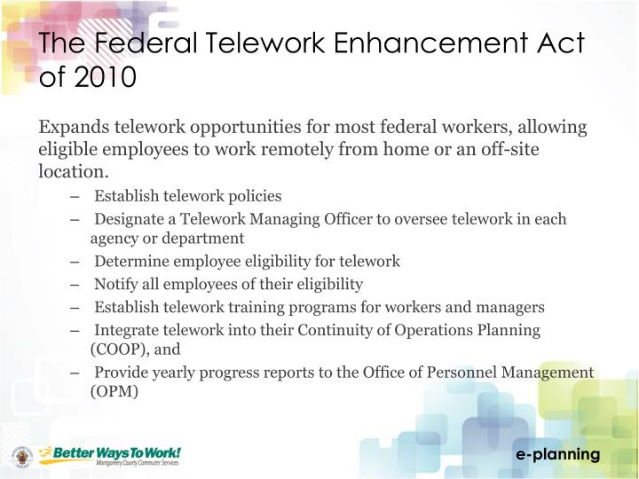 The Federal Telework Enhancement Act of 2010