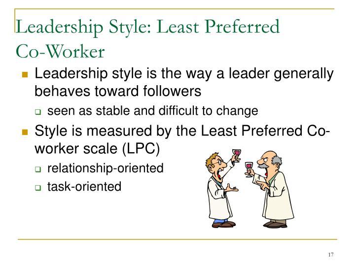 Leadership Style: Least Preferred Co-Worker