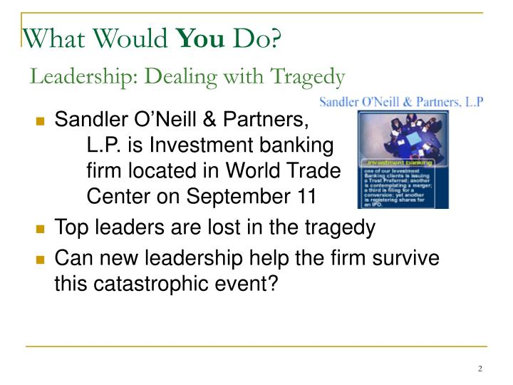 What would you do leadership dealing with tragedy
