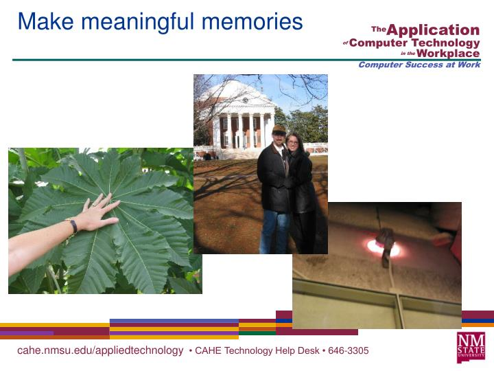 Make meaningful memories