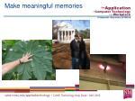 make meaningful memories