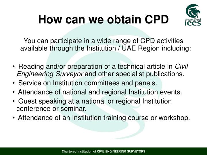 You can participate in a wide range of CPD activities   available through the Institution / UAE Region including: