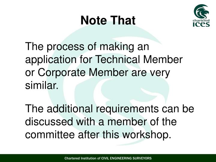 The process of making an application for Technical Member or Corporate Member are very similar.