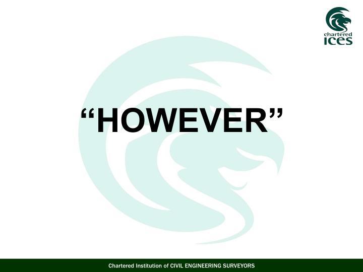 """""""HOWEVER"""""""