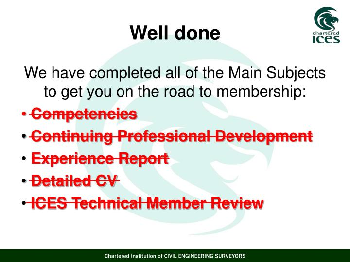 We have completed all of the Main Subjects to get you on the road to membership: