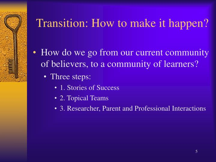 Transition: How to make it happen?