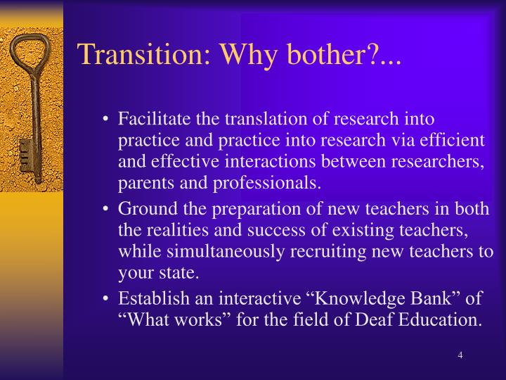 Transition: Why bother?...