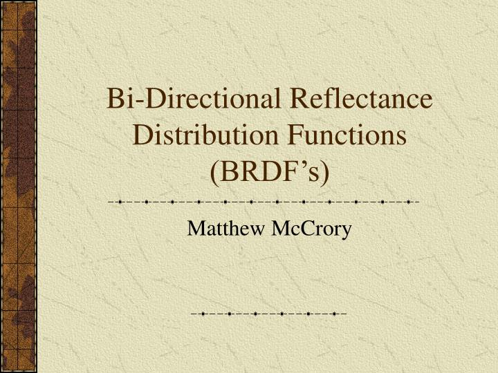 Bi directional reflectance distribution functions brdf s