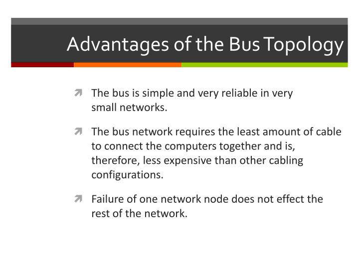 Advantages of the Bus Topology