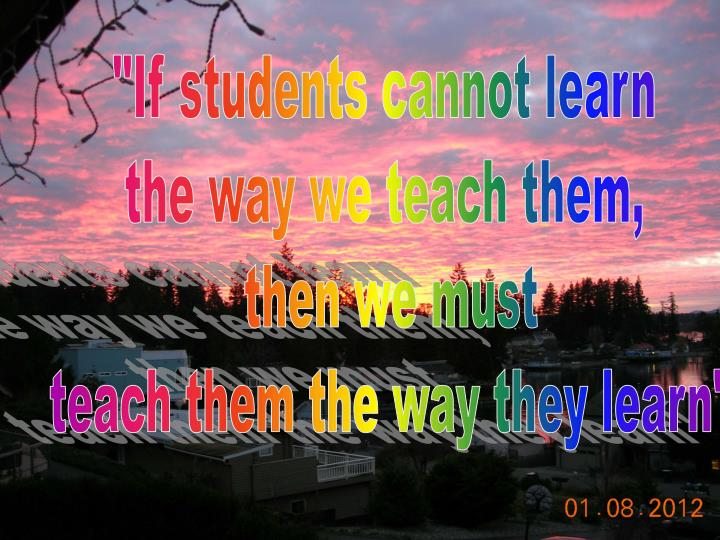 """If students cannot learn"
