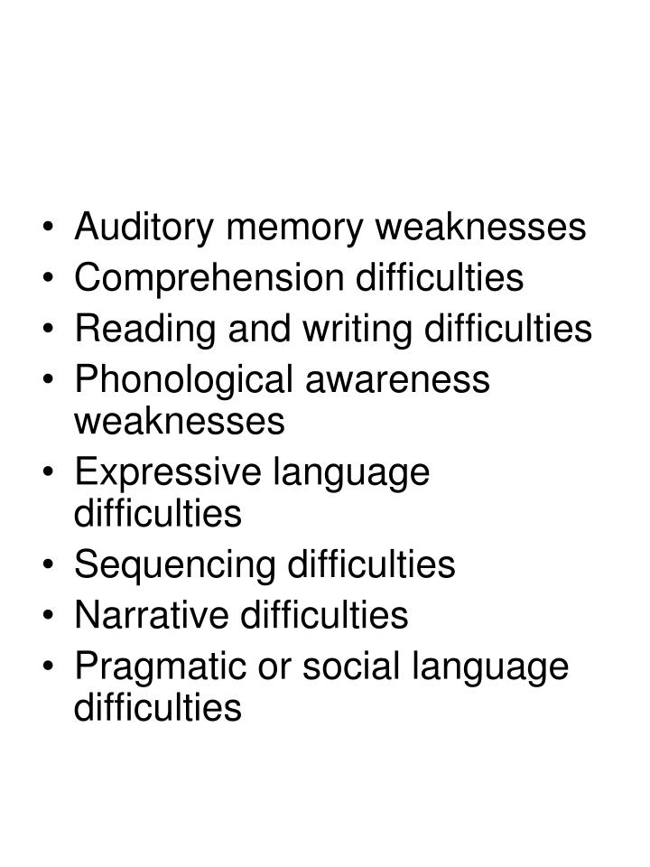 Auditory memory weaknesses