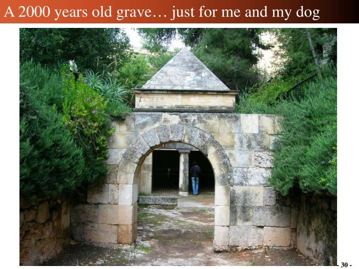 A 2000 years old grave