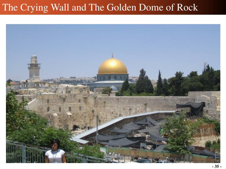 The Crying Wall and The Golden Dome of Rock