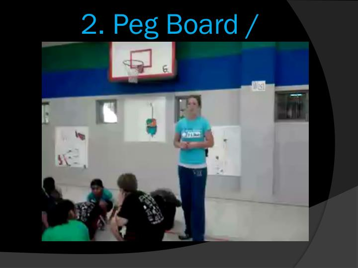 2. Peg Board /